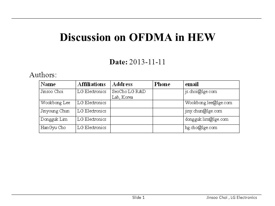Jinsoo Choi, LG ElectronicsSlide 1 Discussion on OFDMA in HEW Date: 2013-11-11 Authors: