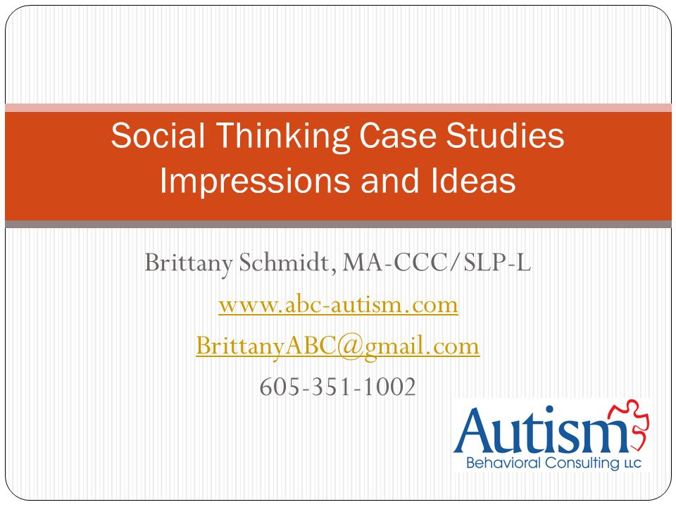 Brittany Schmidt, MA-CCC/SLP-L Social Thinking Case Studies Impressions and Ideas