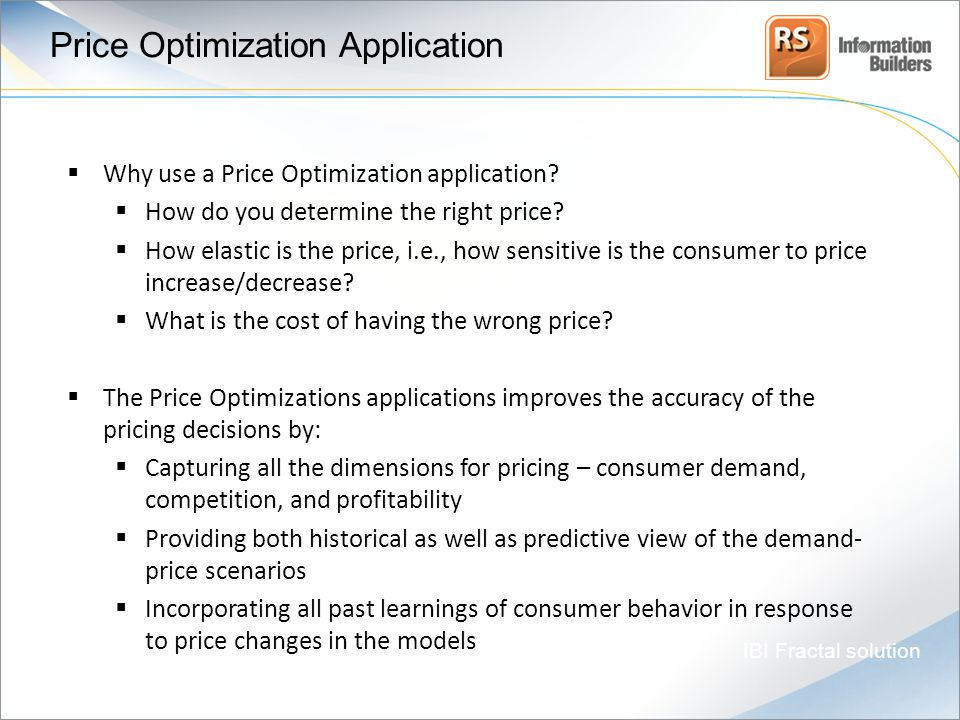 Pricing Application Price Optimization Application IBI Fractal solution  Why use a Price Optimization application.