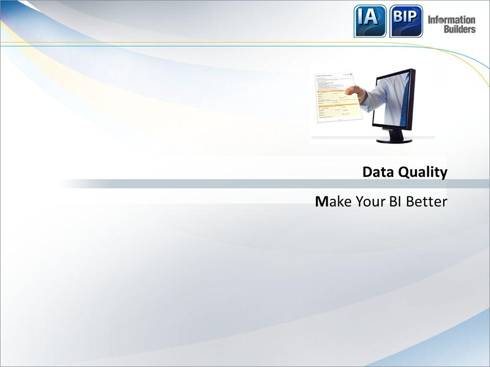 Data Quality Make Your BI Better