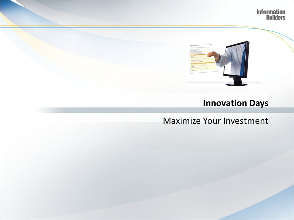 Innovation Days Maximize Your Investment
