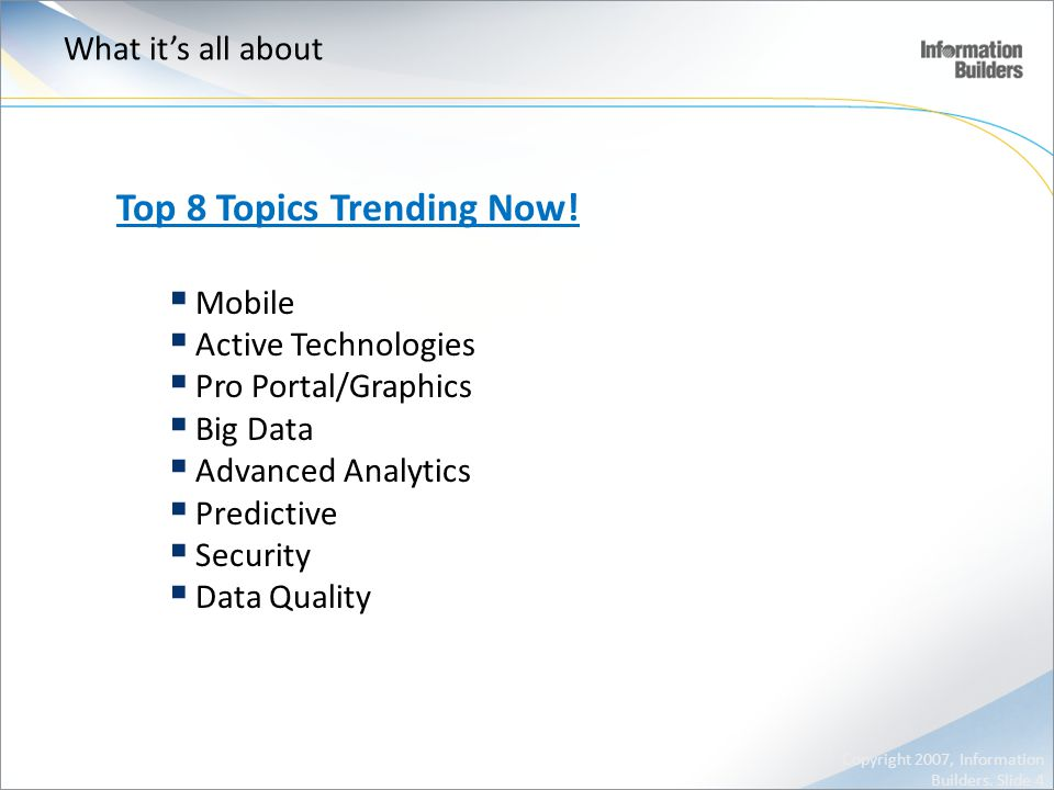 What it's all about Top 8 Topics Trending Now.