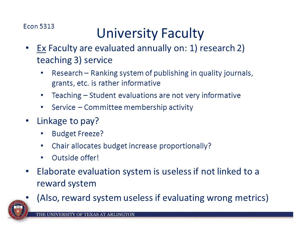 University Faculty Ex Faculty are evaluated annually on: 1) research 2) teaching 3) service Research – Ranking system of publishing in quality journal