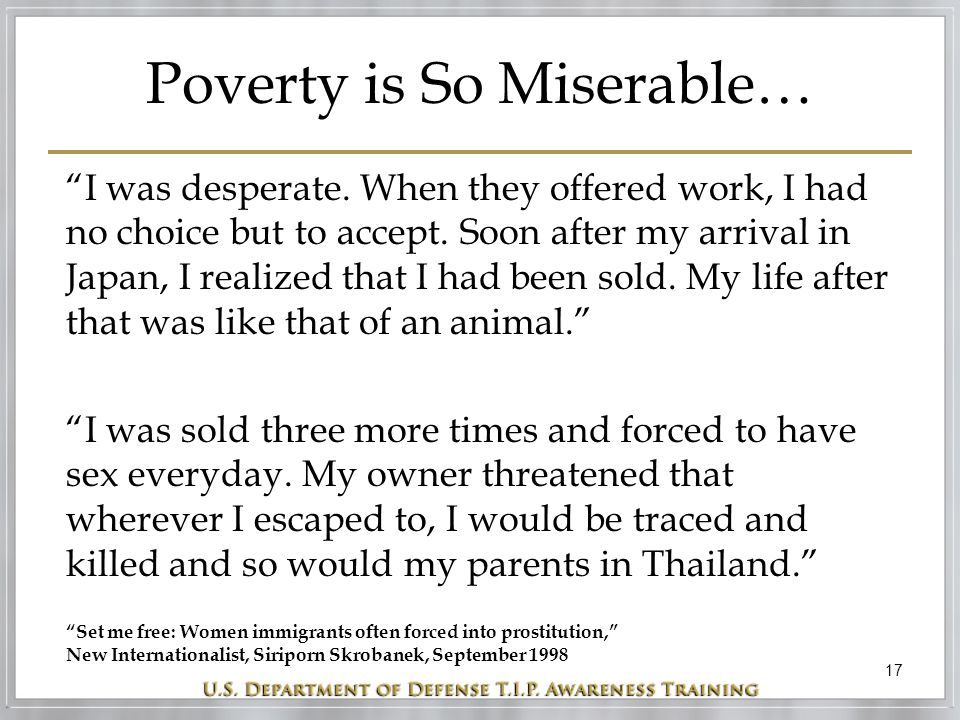 """17 Poverty is So Miserable… """"I was desperate. When they offered work, I had no choice but to accept. Soon after my arrival in Japan, I realized that I"""