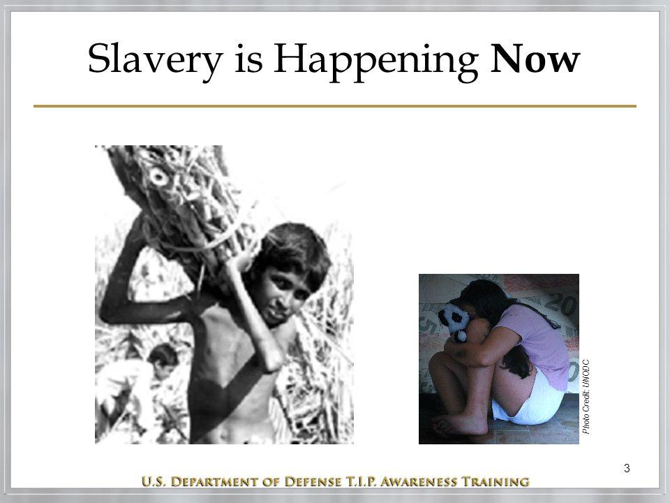 3 Slavery is Happening Now Photo Credit: UNODC
