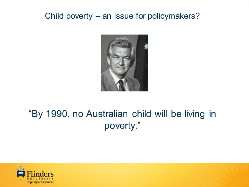 By 1990, no Australian child will be living in poverty. Child poverty – an issue for policymakers