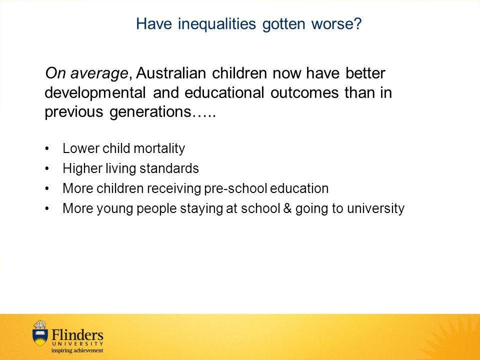 Have inequalities gotten worse.