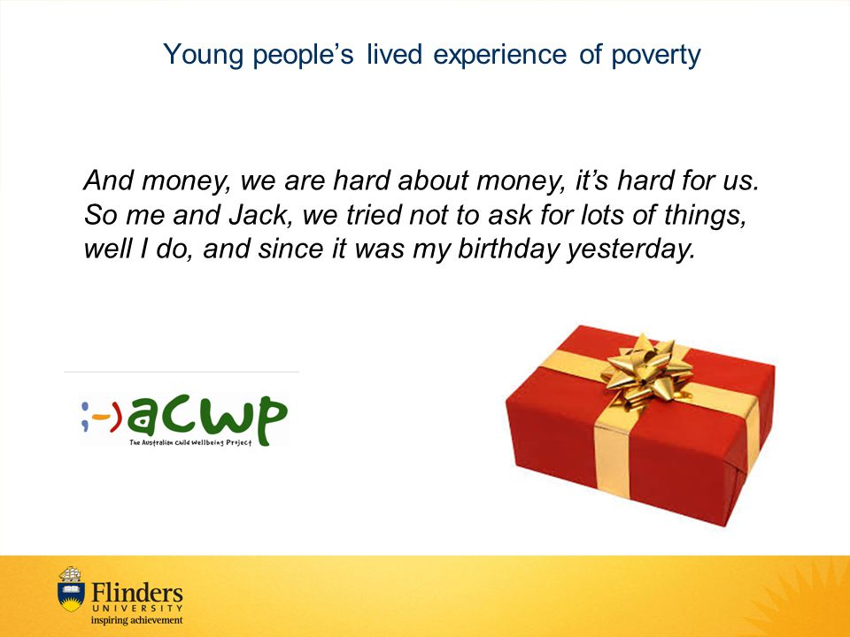 Young people's lived experience of poverty My mum struggles, she gets paid on Thursdays but struggles on the Wednesday.