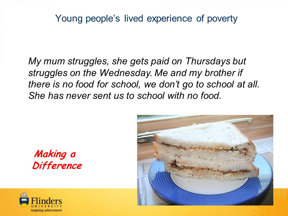 Inequalities in young people's experiences Interviews and groupwork with 100 young people aged 8-14 years -Their understanding of 'the good life' -Things that get in the way of 'the good life'
