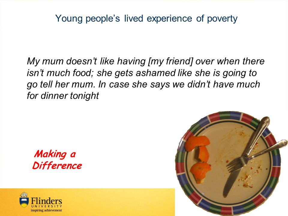 Young people's lived experience of poverty It's like some kids are scared and they leave the lights on, they have to pay more money for, like, the bills when they do that, then they miss out on getting food if they have to pay more money for the bills.