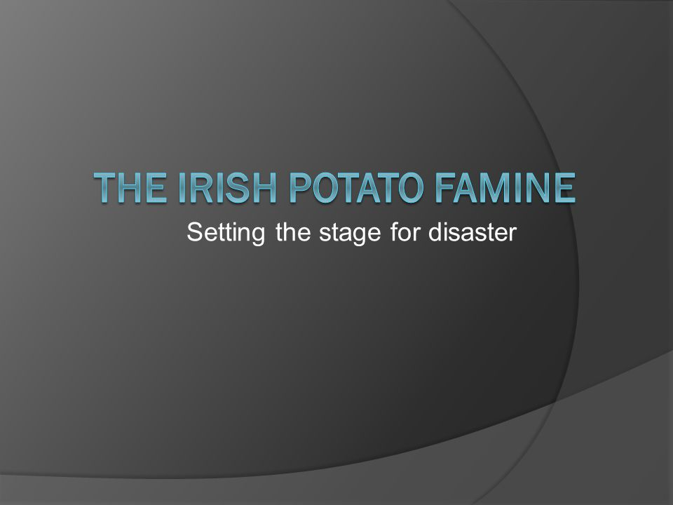 Introduction  The famine killed 1 million people and forced another 1 million to leave.