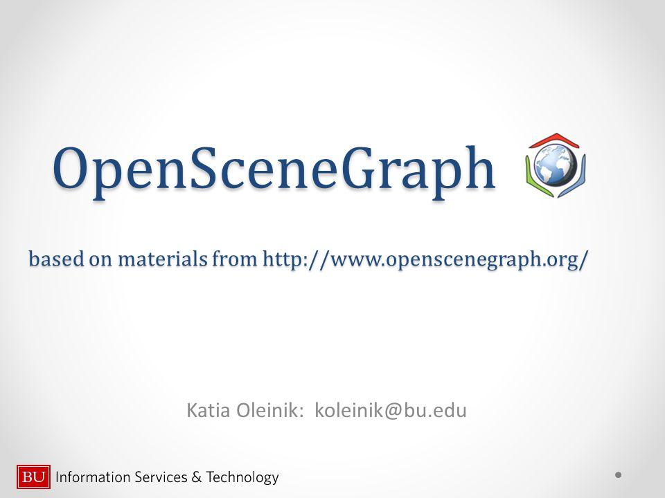 Autodesk Maya Resources BU Scientific Computing and Visualization: http://www.bu.edu/tech/research/scv/ OpenSceneGraph: http://www.openscenegraph.org/