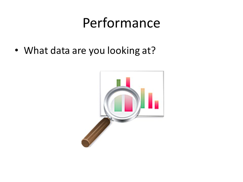 Performance What data are you looking at?