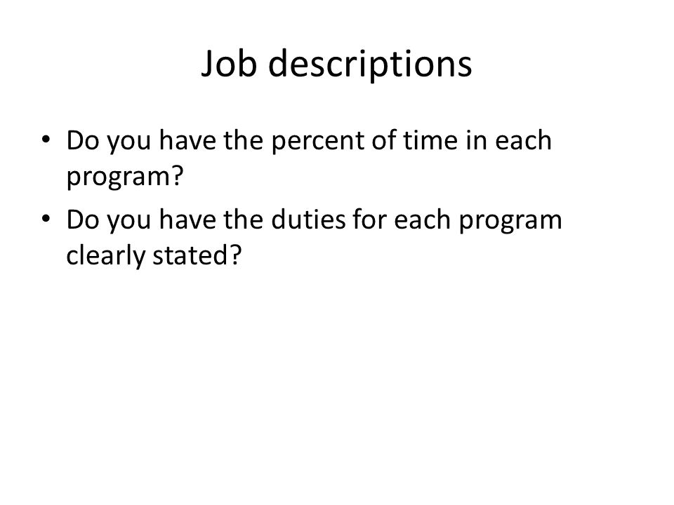 Job descriptions Do you have the percent of time in each program.
