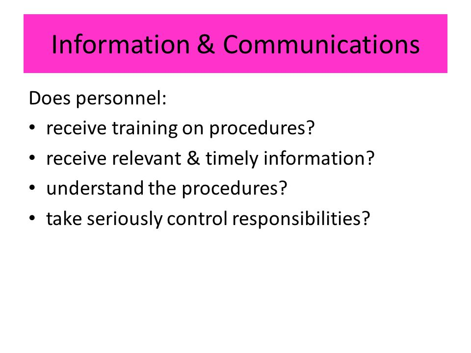 Information & Communications Does personnel: receive training on procedures.