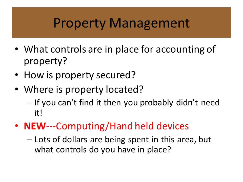 Property Management What controls are in place for accounting of property.
