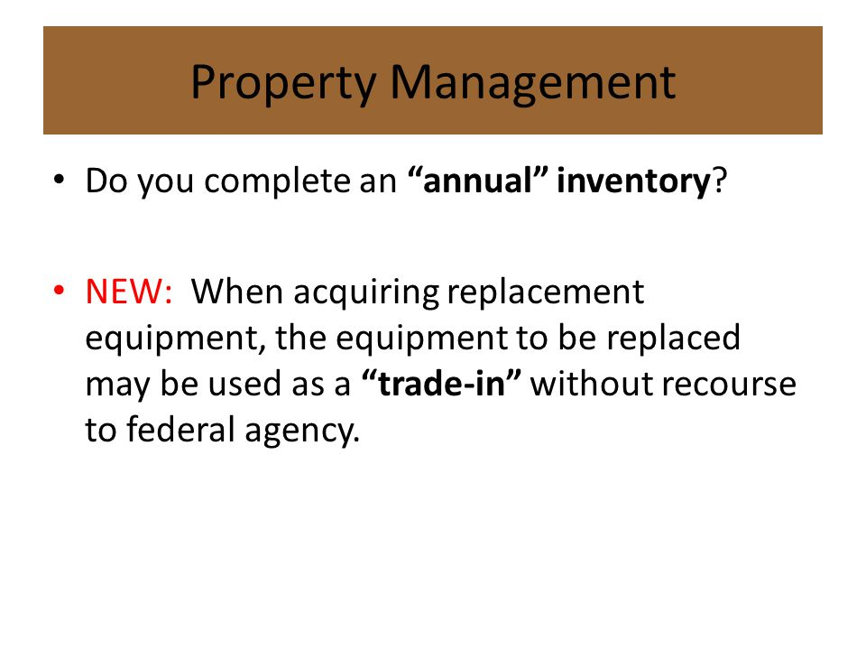 Property Management Do you complete an annual inventory.
