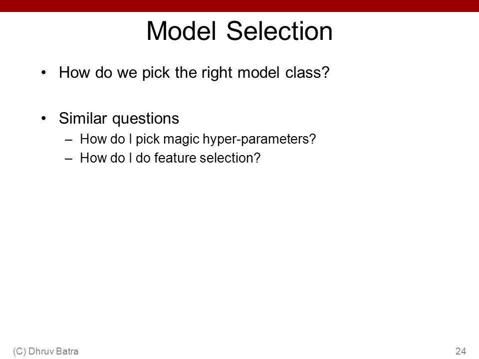 Model Selection How do we pick the right model class.