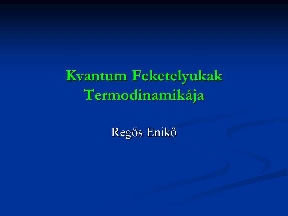 Kvantum Feketelyukak Termodinamikája Regős Enikő
