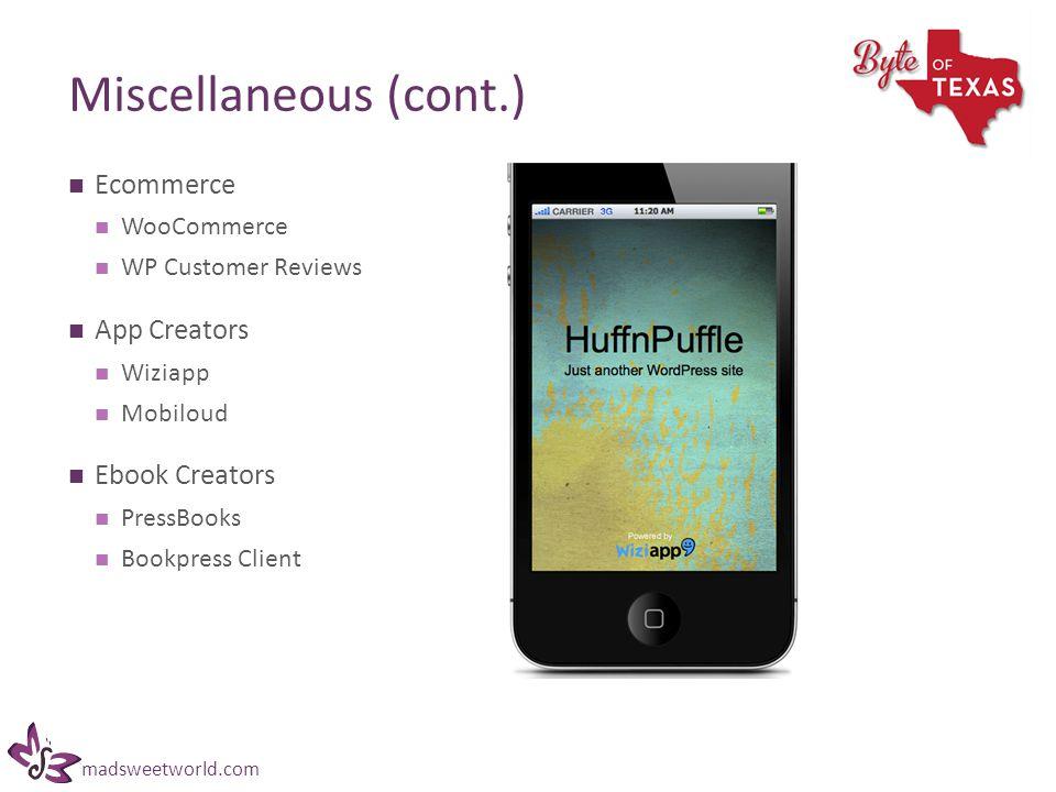 madsweetworld.com Miscellaneous (cont.) Ecommerce WooCommerce WP Customer Reviews App Creators Wiziapp Mobiloud Ebook Creators PressBooks Bookpress Client
