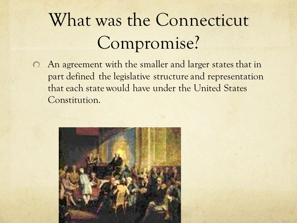 What was the Connecticut Compromise.