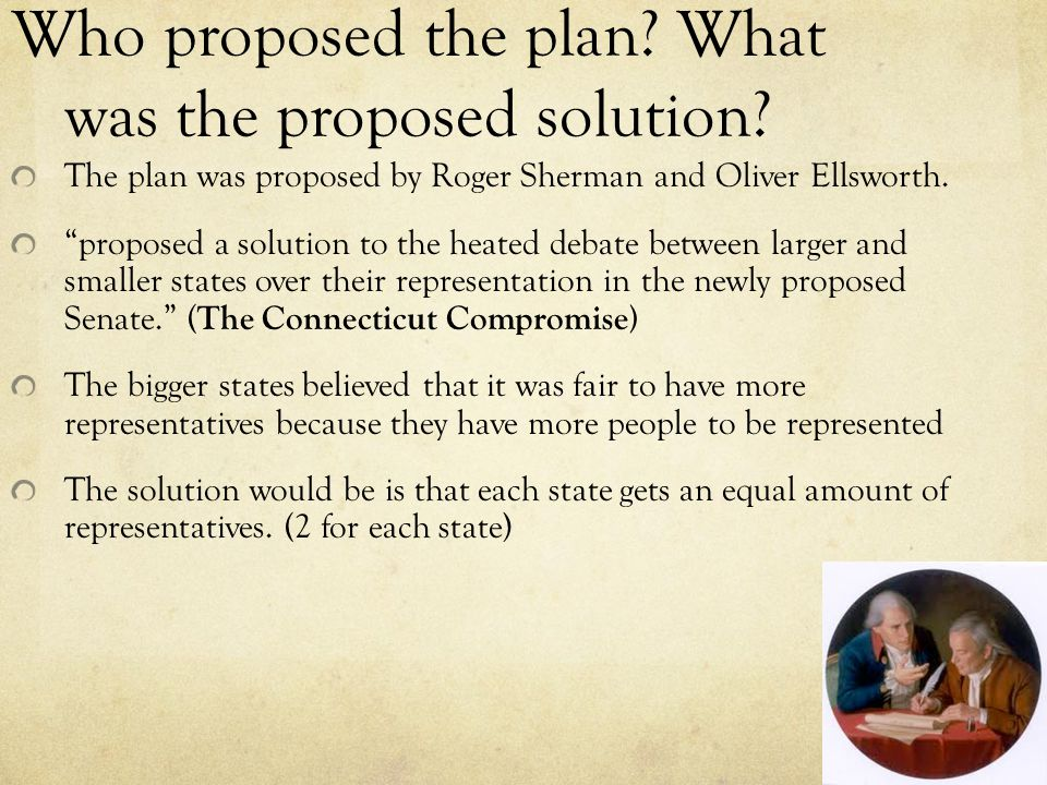 Who proposed the plan. What was the proposed solution.