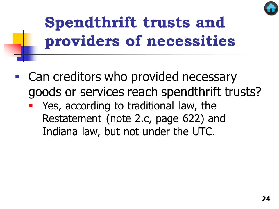 Spendthrift trusts and providers of necessities 24  Can creditors who provided necessary goods or services reach spendthrift trusts.