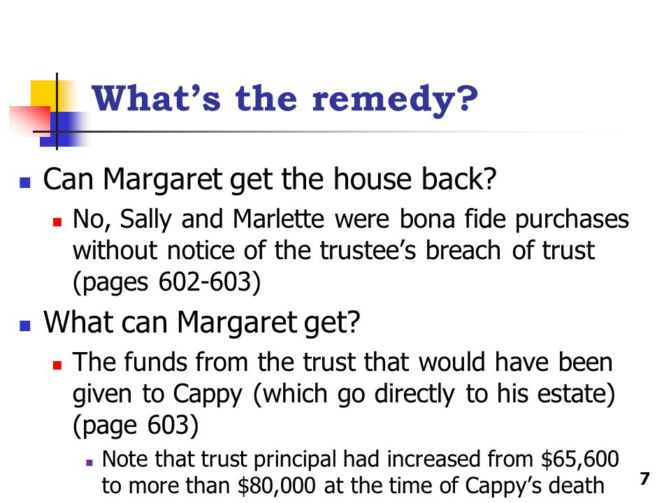 What's the remedy.Can Margaret get the house back.
