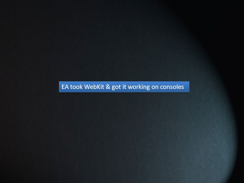 EA took WebKit & got it working on consoles