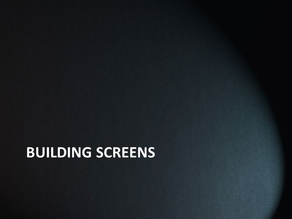 BUILDING SCREENS