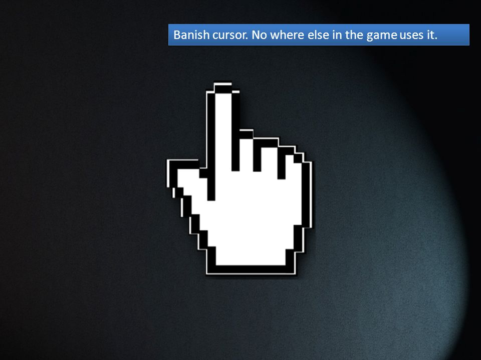 Banish cursor. No where else in the game uses it.