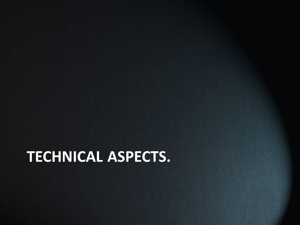 TECHNICAL ASPECTS.