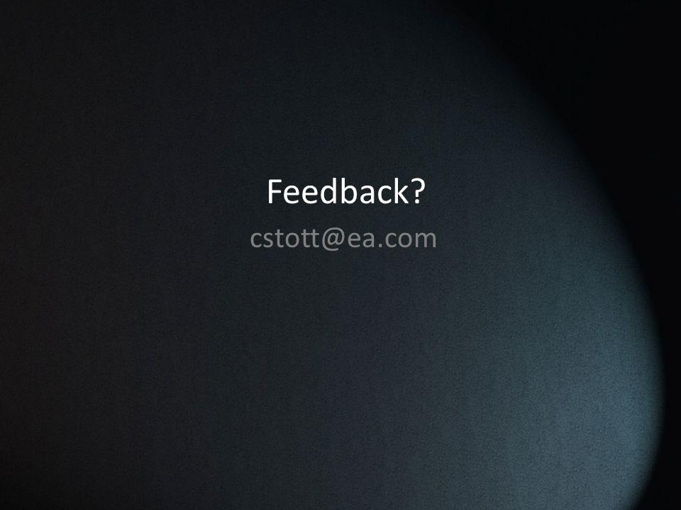 Feedback cstott@ea.com
