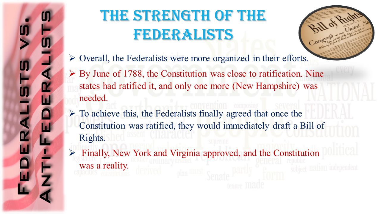  Overall, the Federalists were more organized in their efforts.