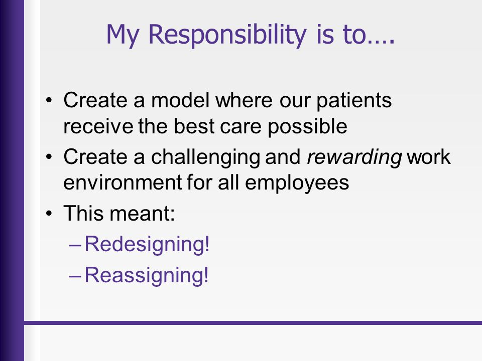 My Responsibility is to….