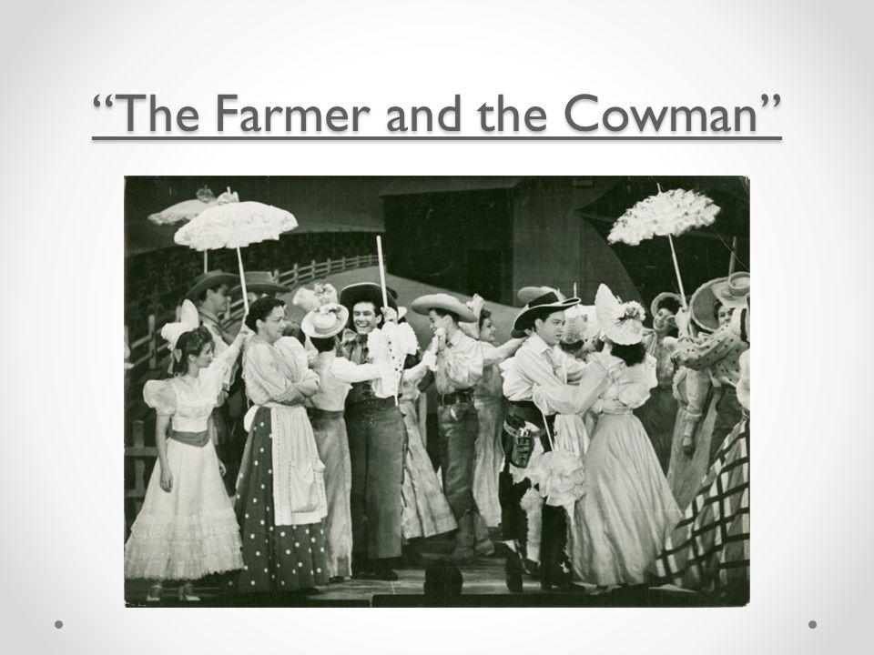 The Farmer and the Cowman The Farmer and the Cowman