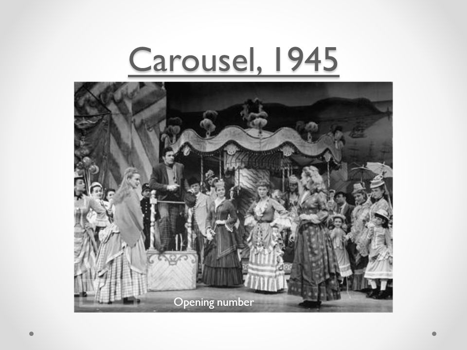 Carousel, 1945 Carousel, 1945 Opening number
