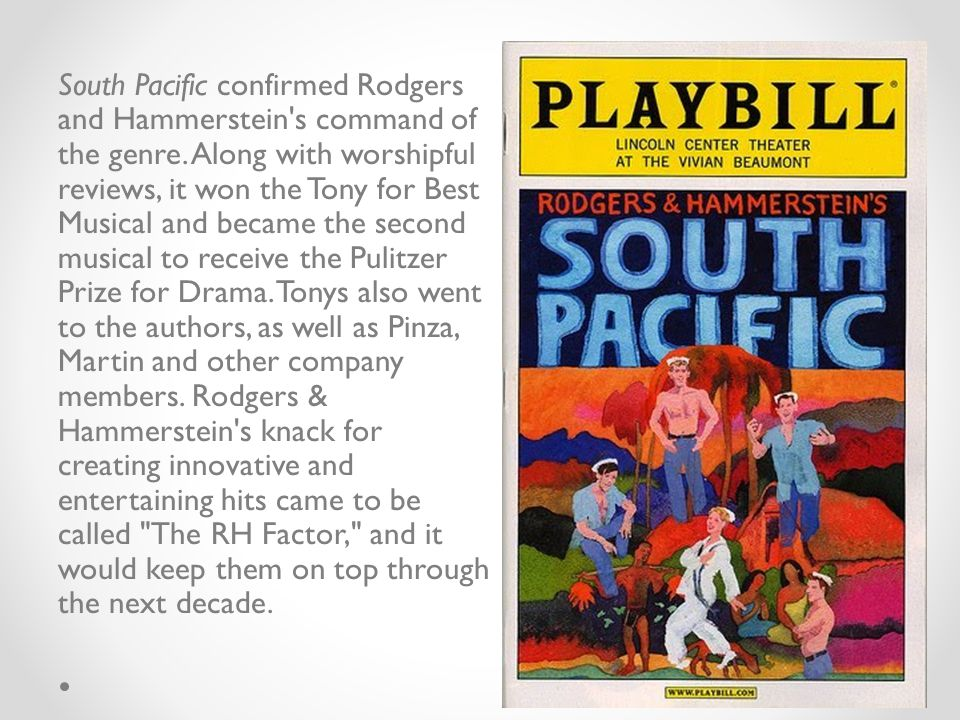 South Pacific confirmed Rodgers and Hammerstein s command of the genre.