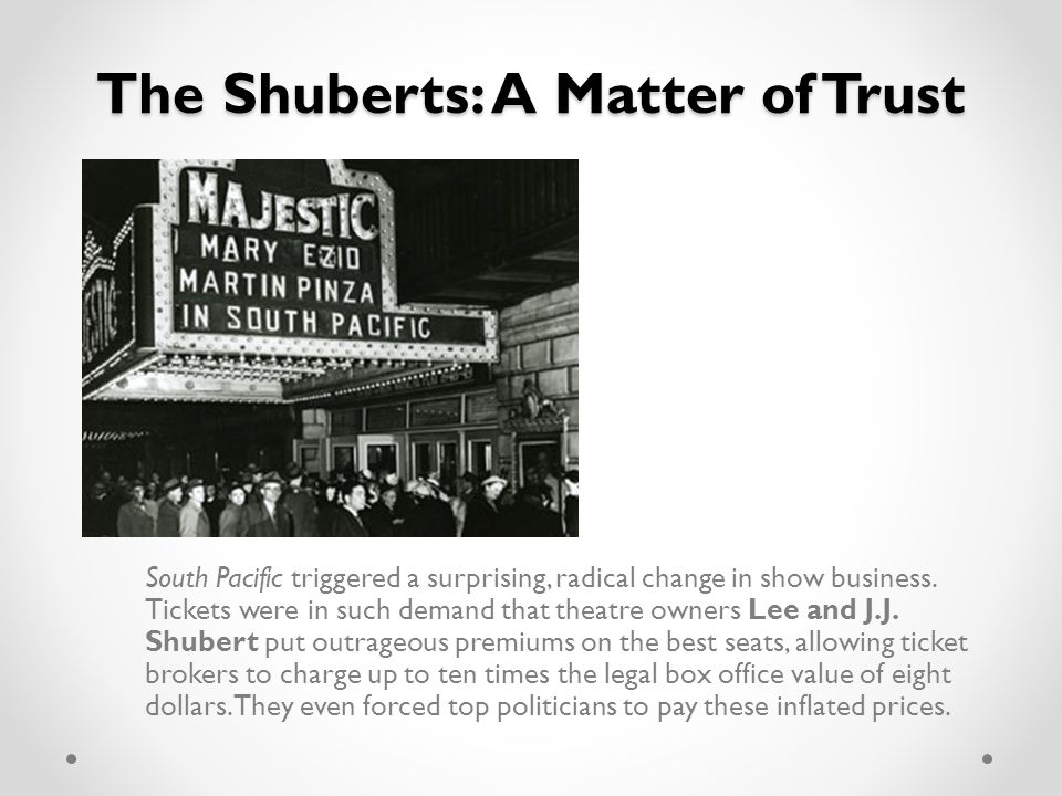 The Shuberts: A Matter of Trust South Pacific triggered a surprising, radical change in show business.