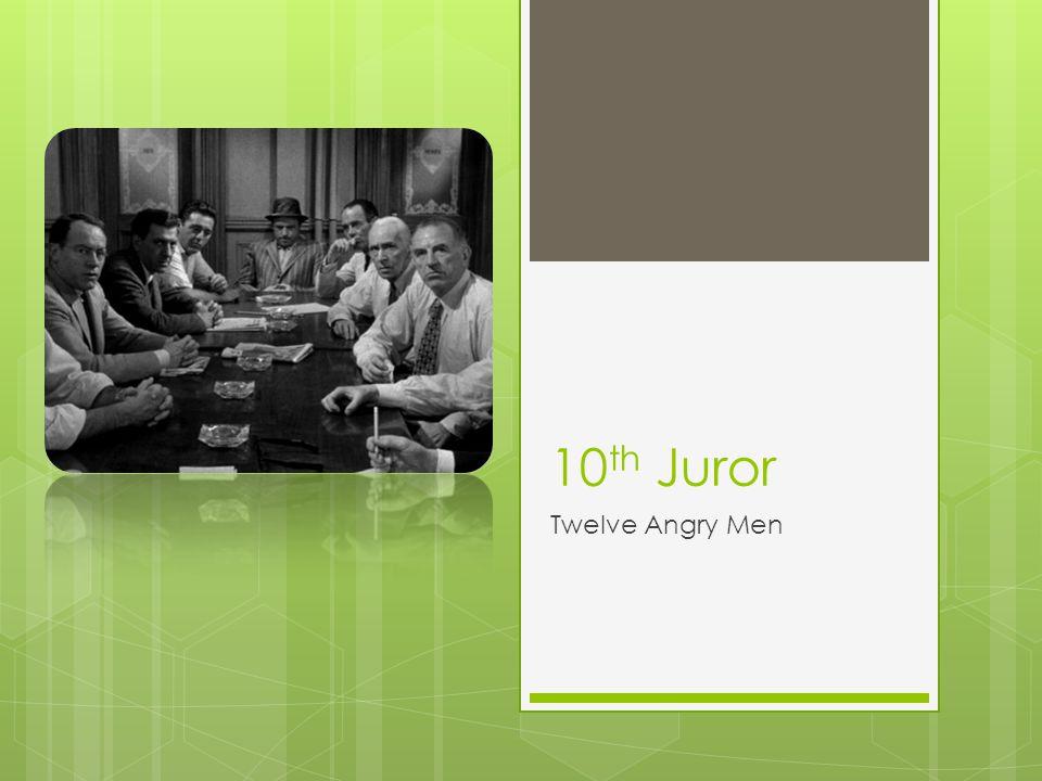 10 th Juror Twelve Angry Men