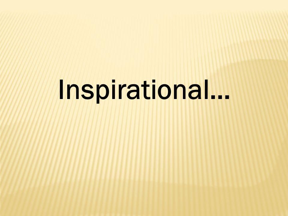Inspirational…