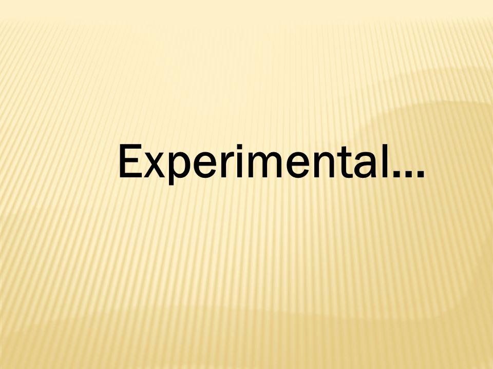 Experimental…