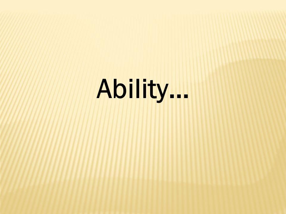 Ability…