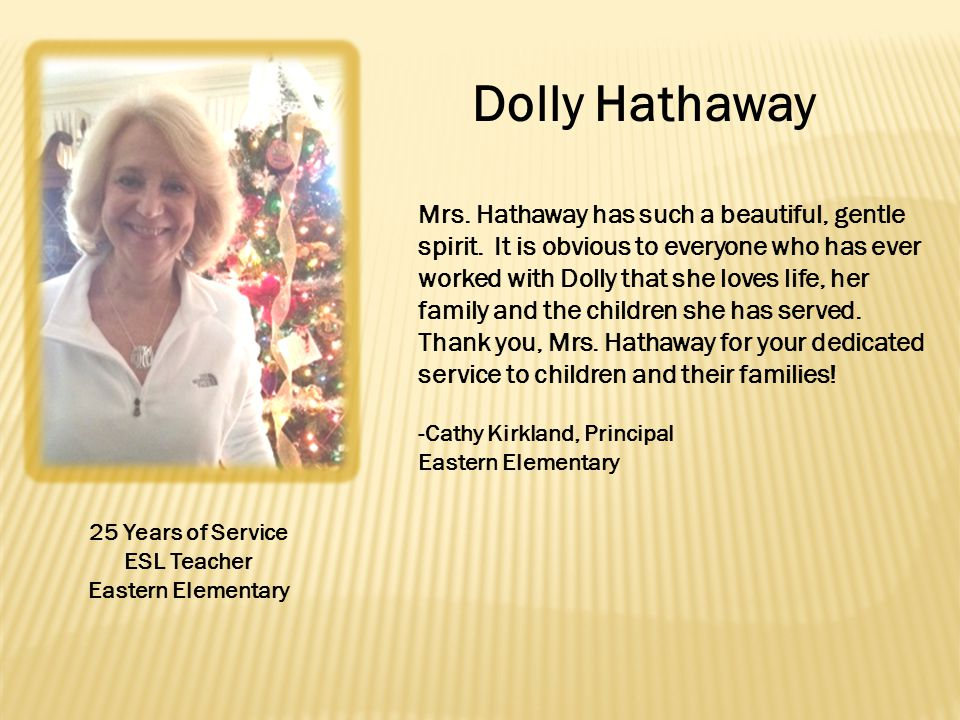 Mrs. Hathaway has such a beautiful, gentle spirit.