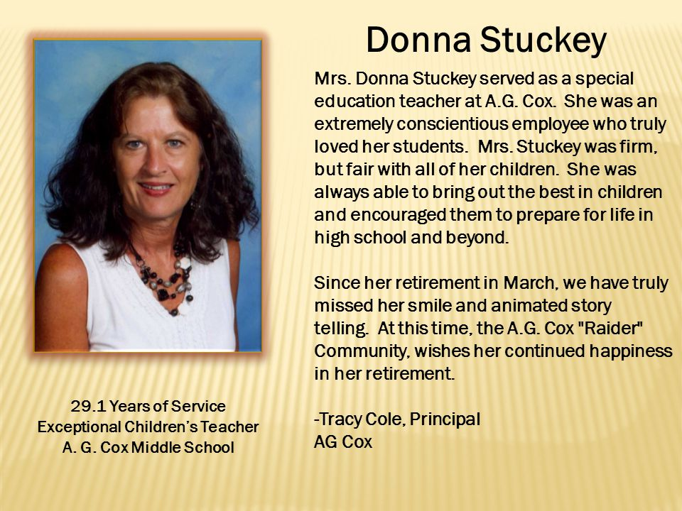 Donna Stuckey 29.1 Years of Service Exceptional Children's Teacher A.