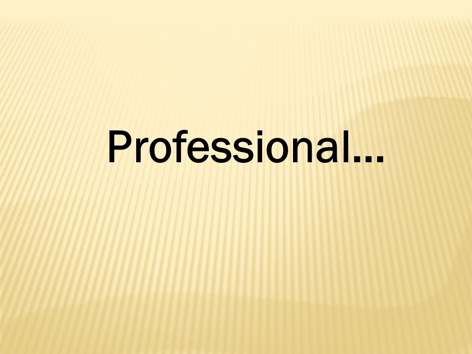 Professional…