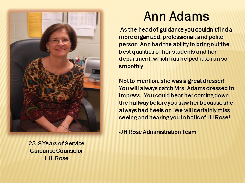 Ann Adams 23.8 Years of Service Guidance Counselor J.H.