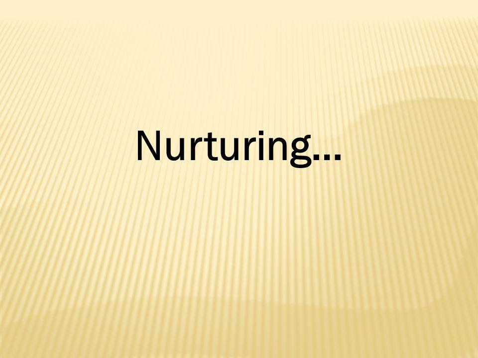 Nurturing…