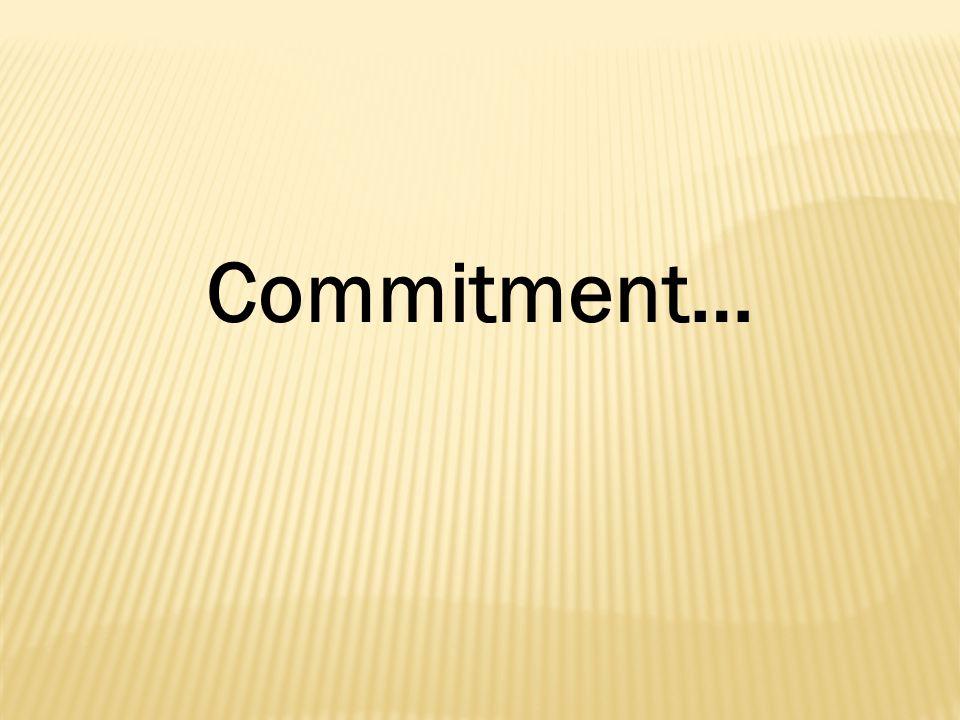 Commitment…