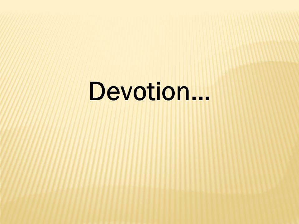 Devotion…